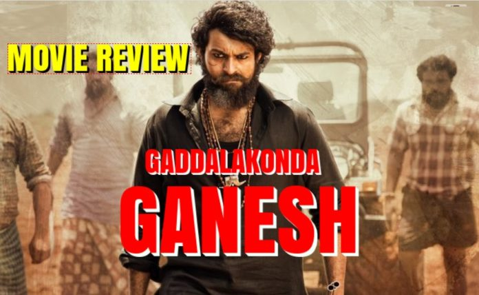 Gaddalakonda Ganesh Movie Review And Rating