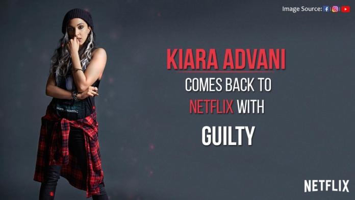 kiara-advani-netflix-guilty-release-date