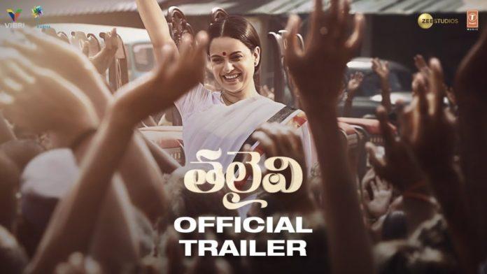 Kangana Ranaut's Thalaivi Official Trailer